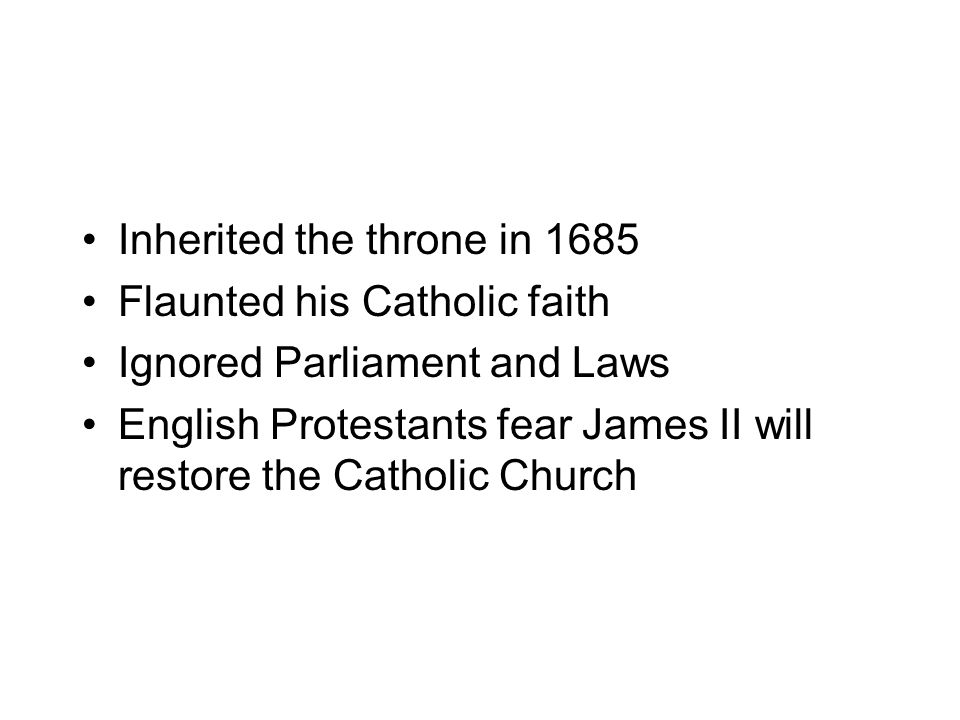 Inherited the throne in 1685