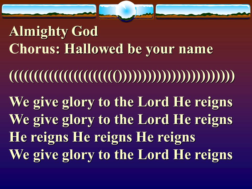 Almighty God Chorus: Hallowed be your name
