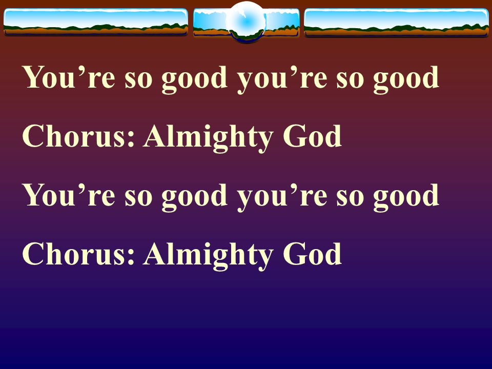 You're so good you're so good