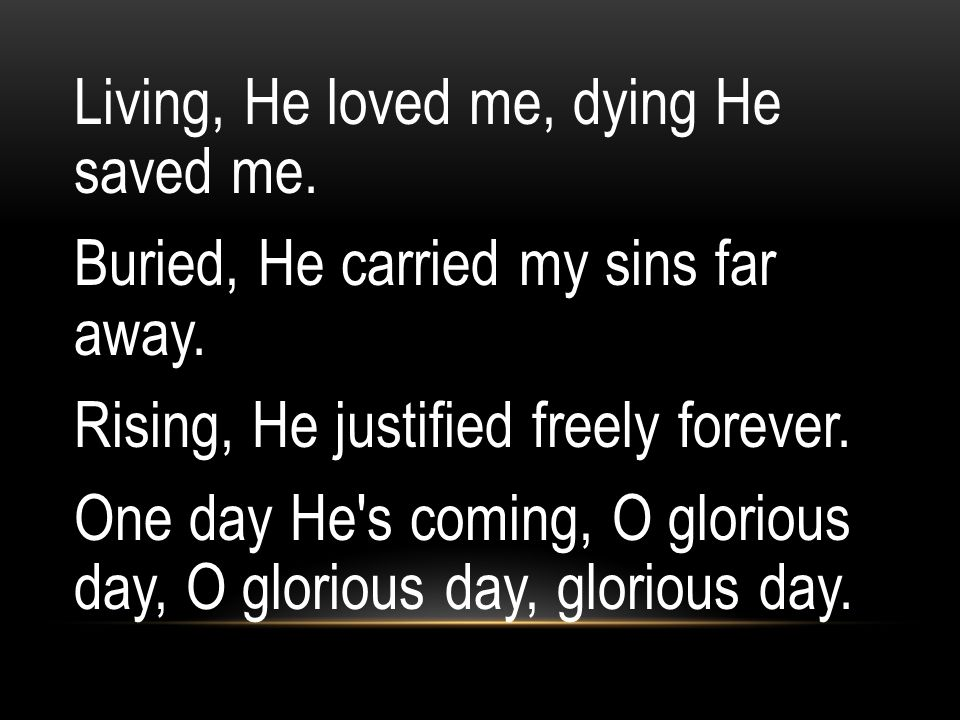 Living, He loved me, dying He saved me