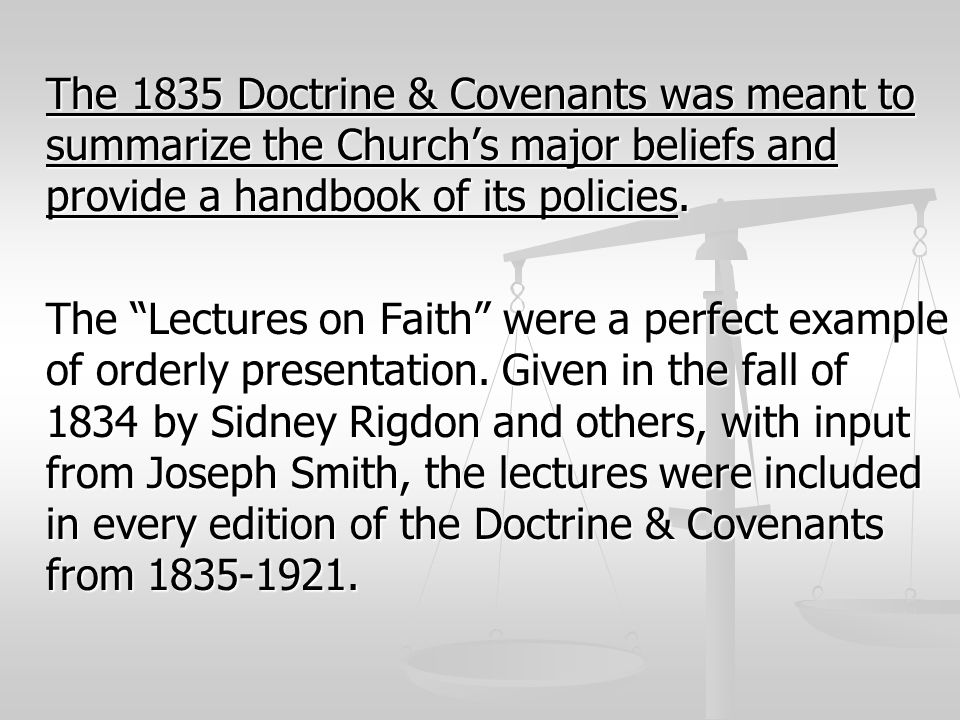 The 1835 Doctrine & Covenants was meant to summarize the Church's major beliefs and provide a handbook of its policies.