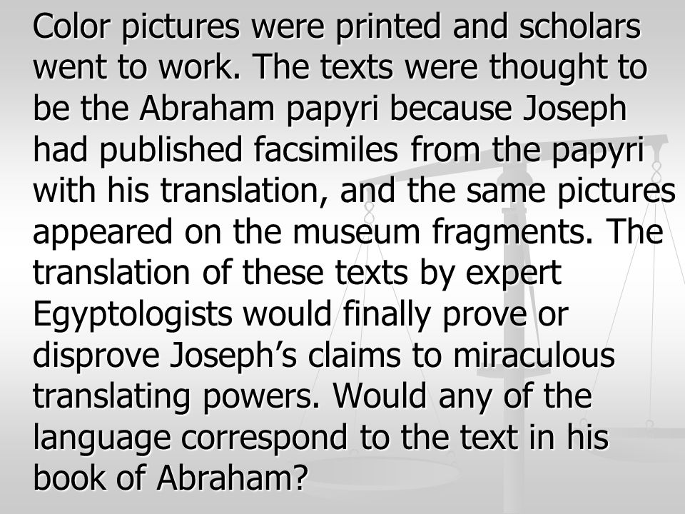 Color pictures were printed and scholars went to work