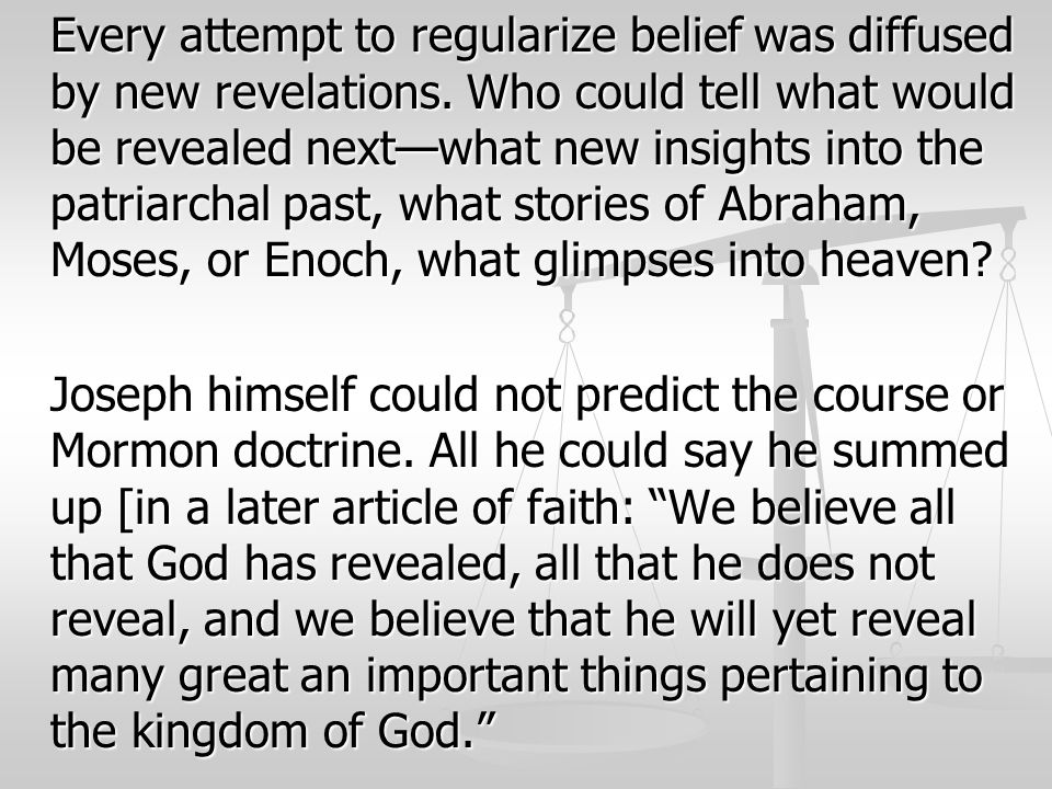 Every attempt to regularize belief was diffused by new revelations