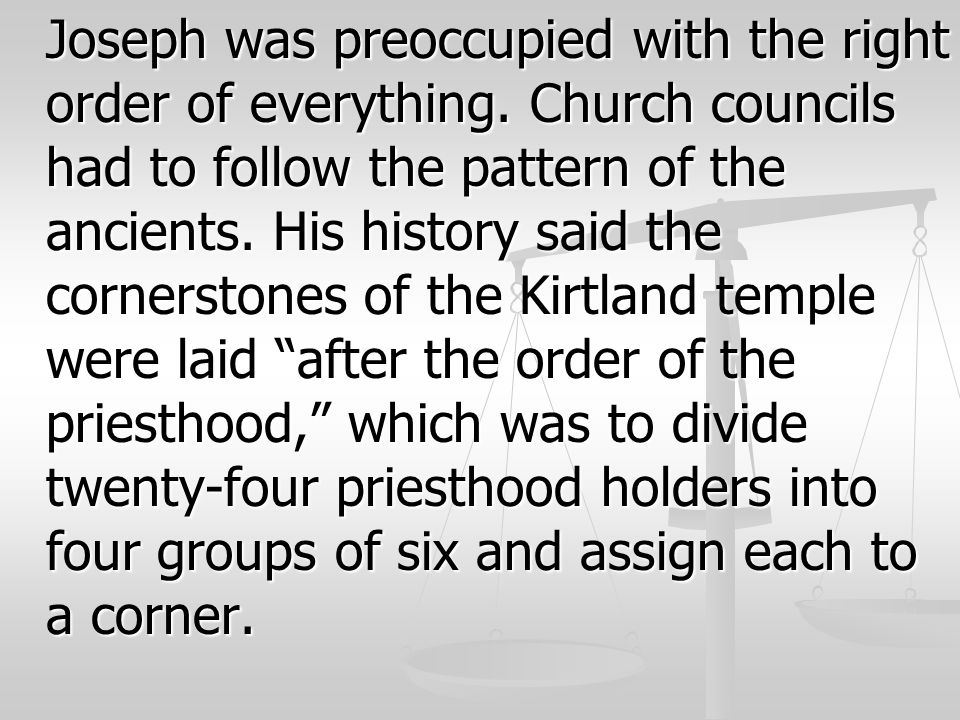 Joseph was preoccupied with the right order of everything