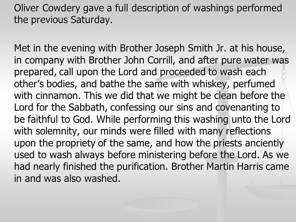 Oliver Cowdery gave a full description of washings performed the previous Saturday.