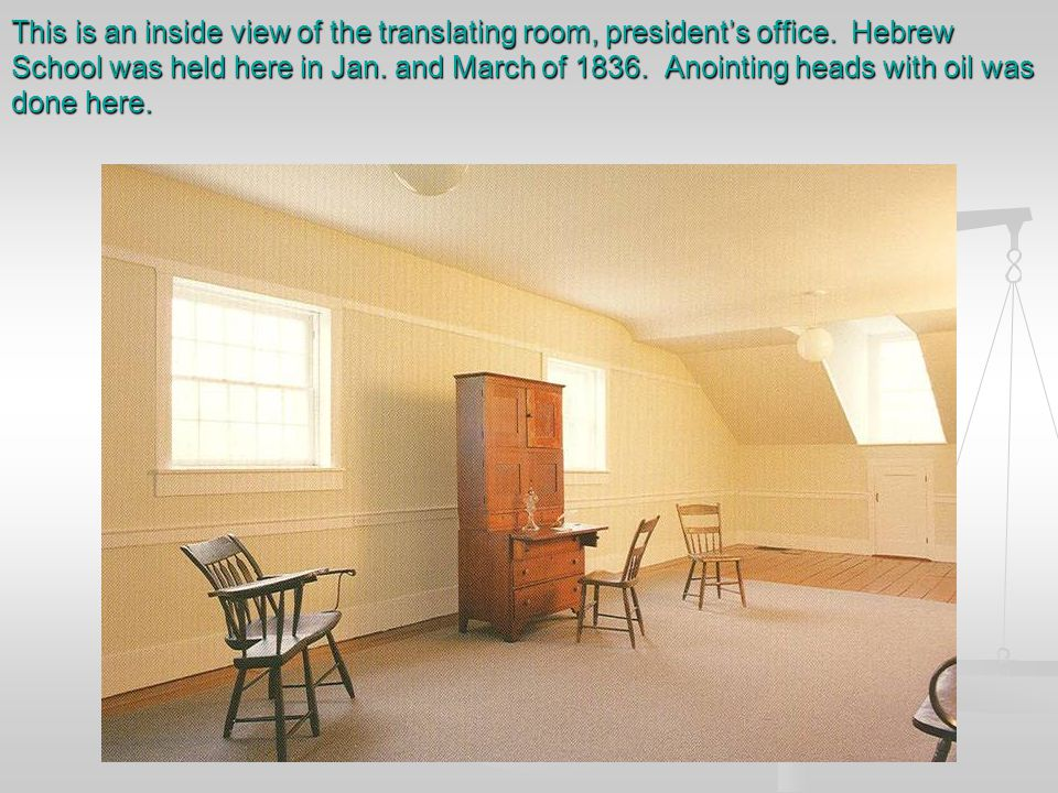 This is an inside view of the translating room, president's office