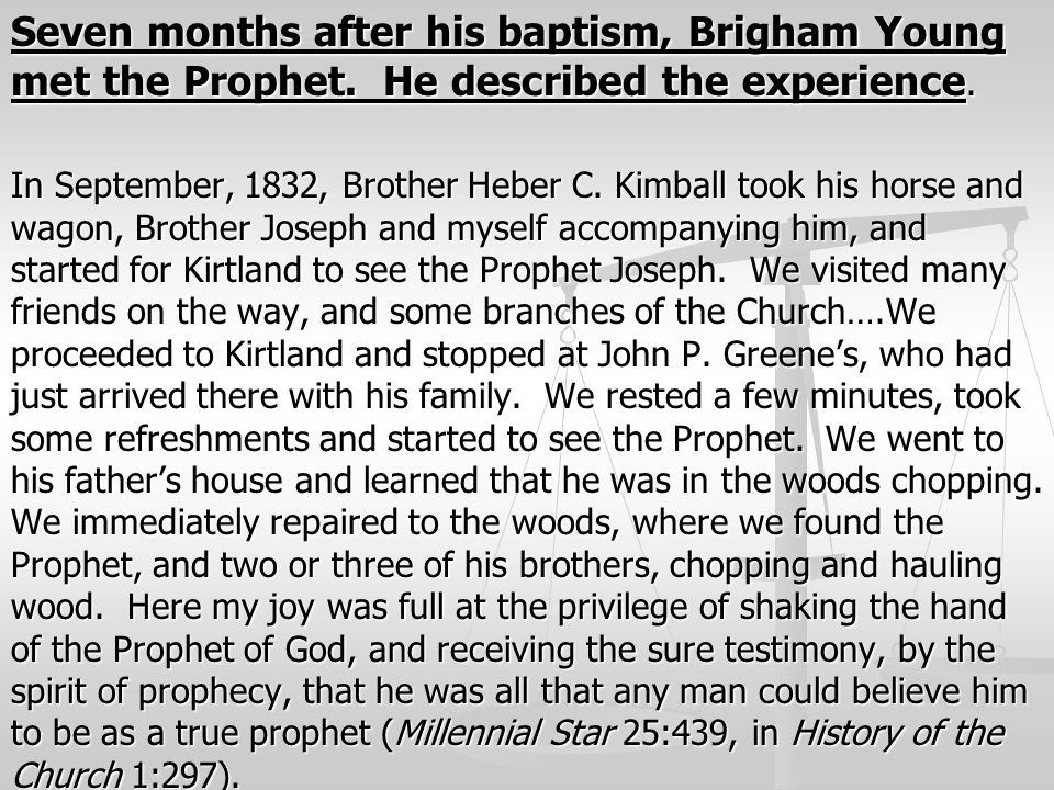 Seven months after his baptism, Brigham Young met the Prophet