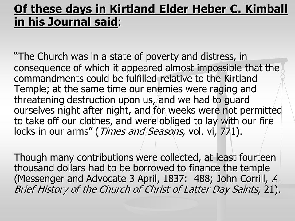 Of these days in Kirtland Elder Heber C. Kimball in his Journal said: