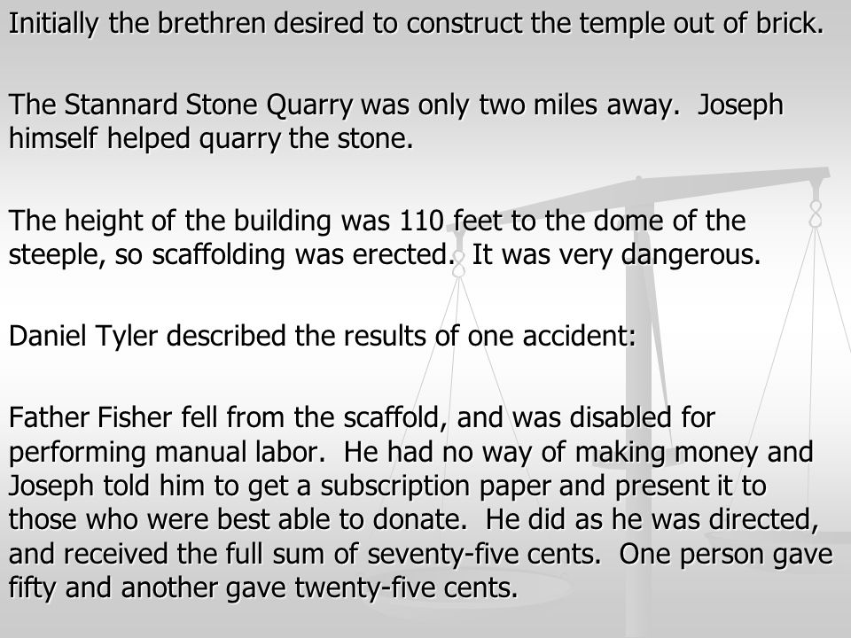 Initially the brethren desired to construct the temple out of brick