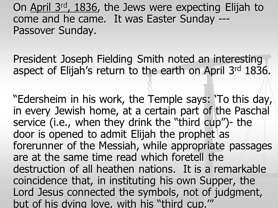 On April 3rd, 1836, the Jews were expecting Elijah to come and he came
