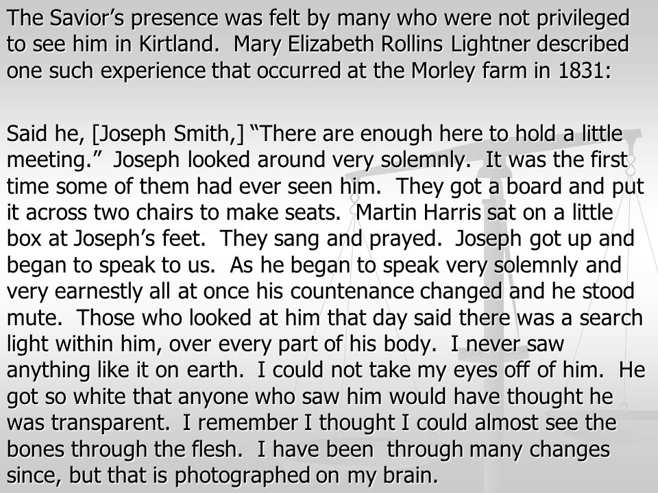 The Savior's presence was felt by many who were not privileged to see him in Kirtland.