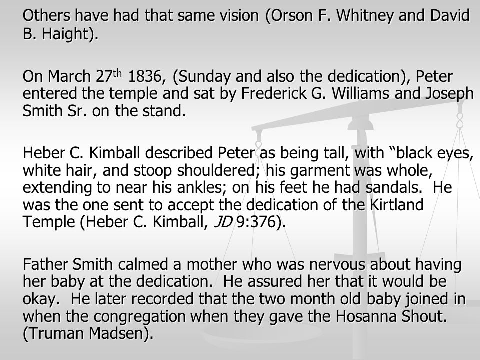 Others have had that same vision (Orson F. Whitney and David B. Haight).