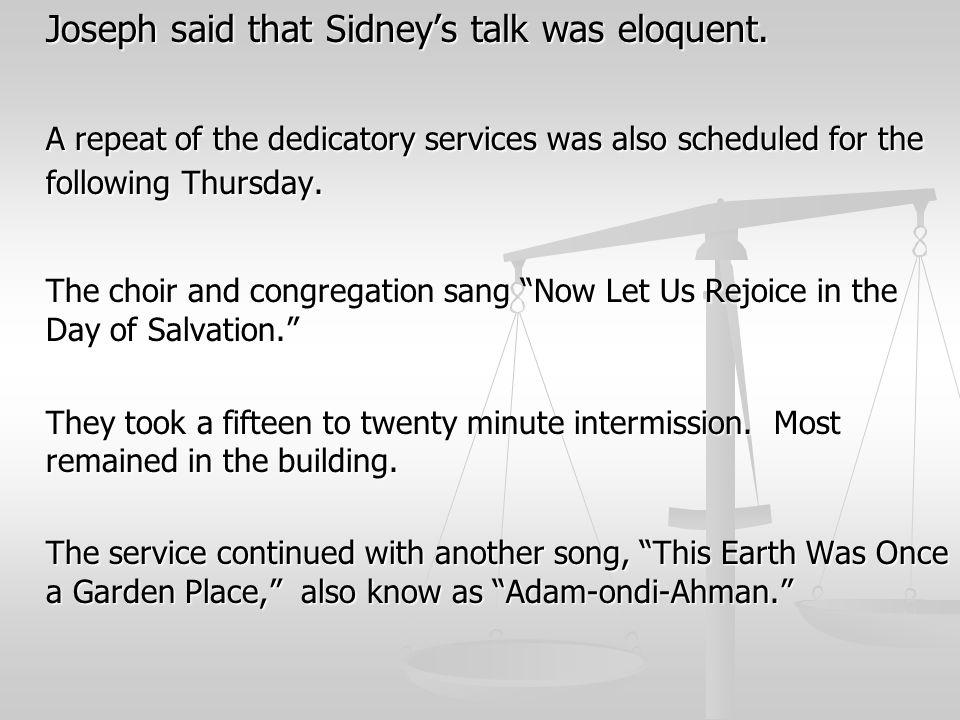 Joseph said that Sidney's talk was eloquent.