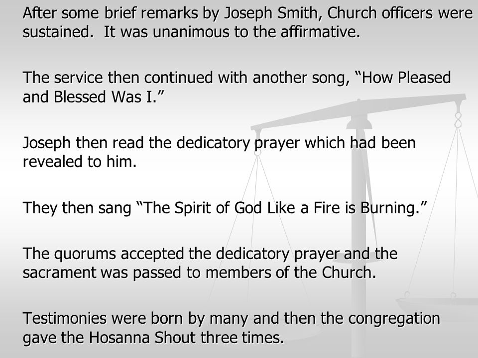 After some brief remarks by Joseph Smith, Church officers were sustained. It was unanimous to the affirmative.