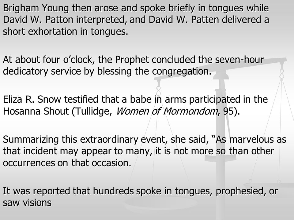 Brigham Young then arose and spoke briefly in tongues while David W