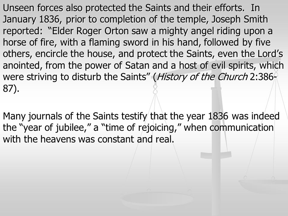 Unseen forces also protected the Saints and their efforts