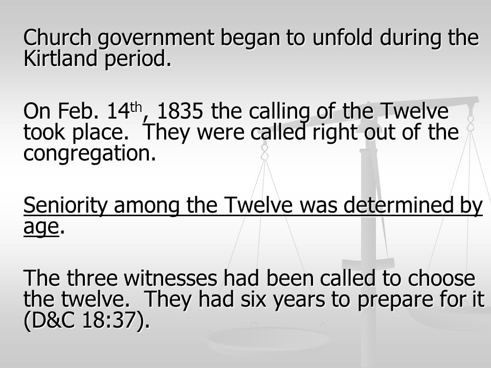 Church government began to unfold during the Kirtland period.