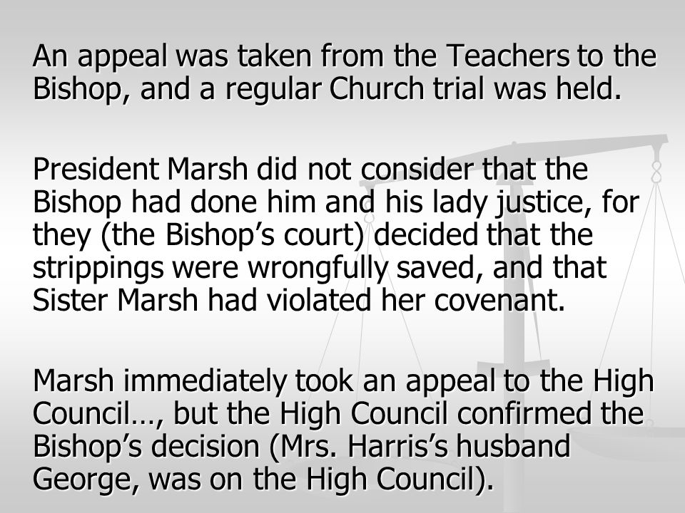 An appeal was taken from the Teachers to the Bishop, and a regular Church trial was held.