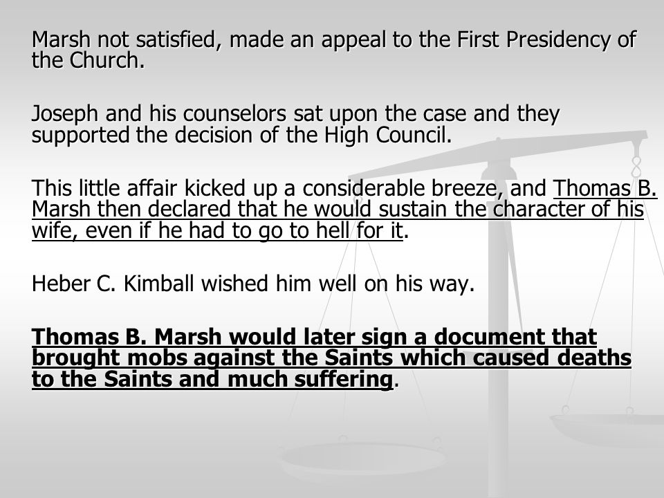 Marsh not satisfied, made an appeal to the First Presidency of the Church.