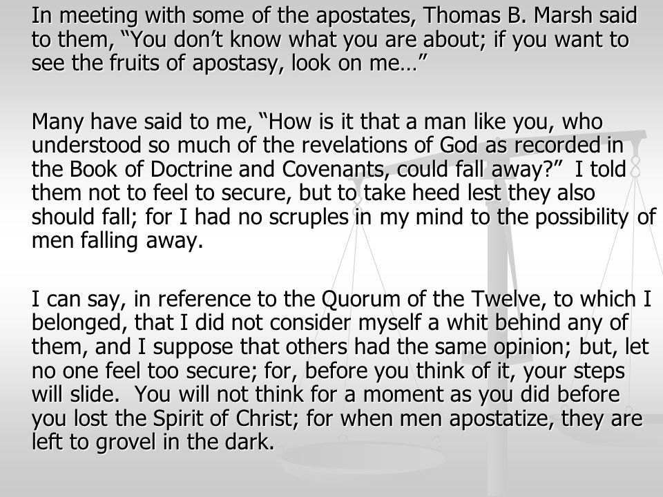 In meeting with some of the apostates, Thomas B