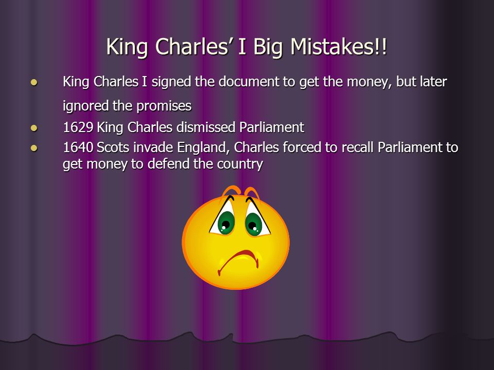 King Charles' I Big Mistakes!!