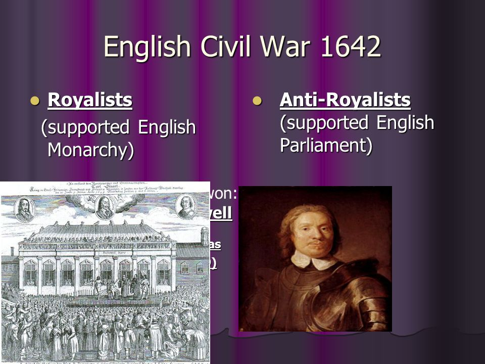 English Civil War 1642 Royalists (supported English Monarchy)