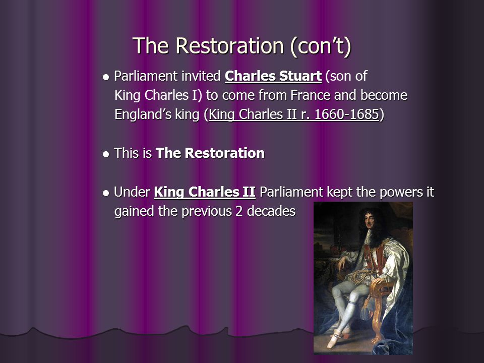 The Restoration (con't)