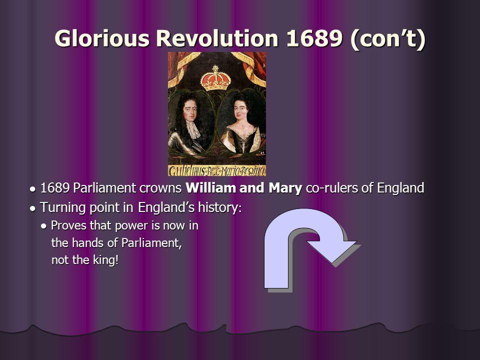 Glorious Revolution 1689 (con't)