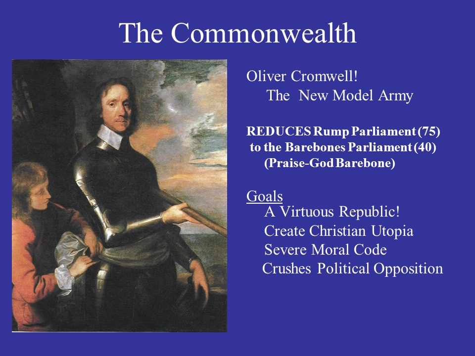 The Commonwealth Oliver Cromwell! The New Model Army
