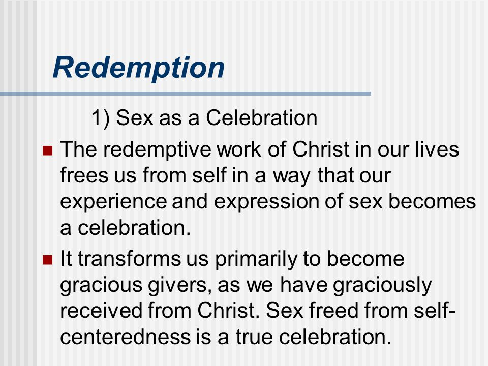 Redemption 1) Sex as a Celebration