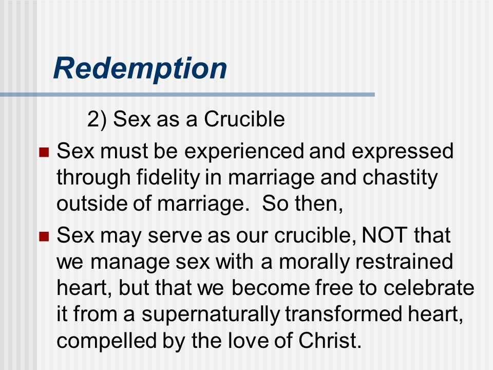 Redemption 2) Sex as a Crucible