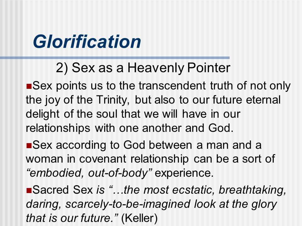 Glorification 2) Sex as a Heavenly Pointer