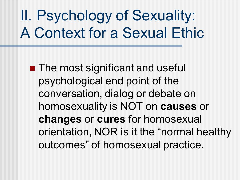II. Psychology of Sexuality: A Context for a Sexual Ethic