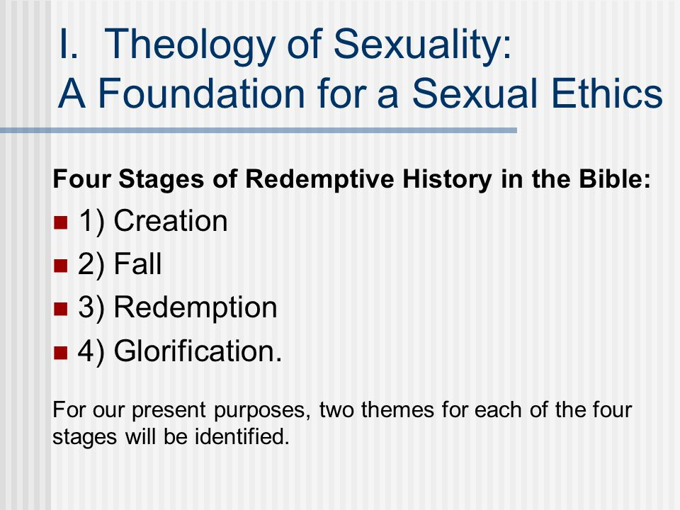 I. Theology of Sexuality: A Foundation for a Sexual Ethics