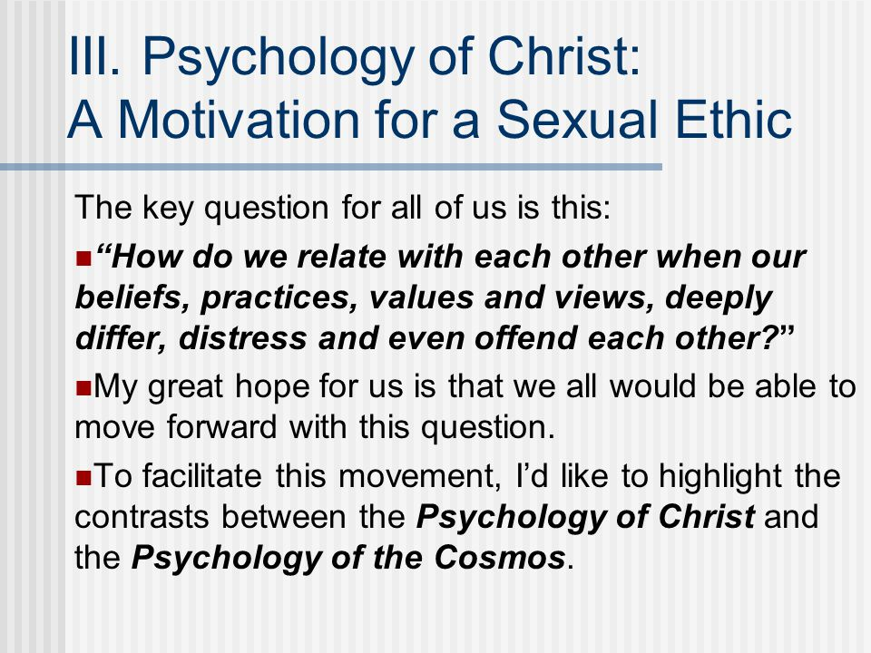 III. Psychology of Christ: A Motivation for a Sexual Ethic