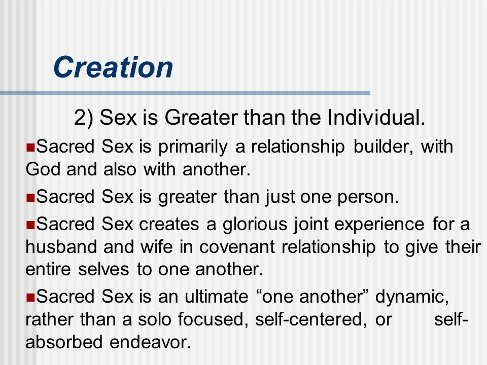 Creation 2) Sex is Greater than the Individual.