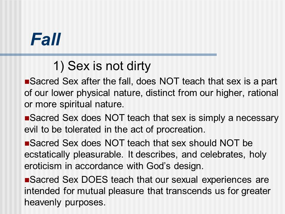 Fall 1) Sex is not dirty.