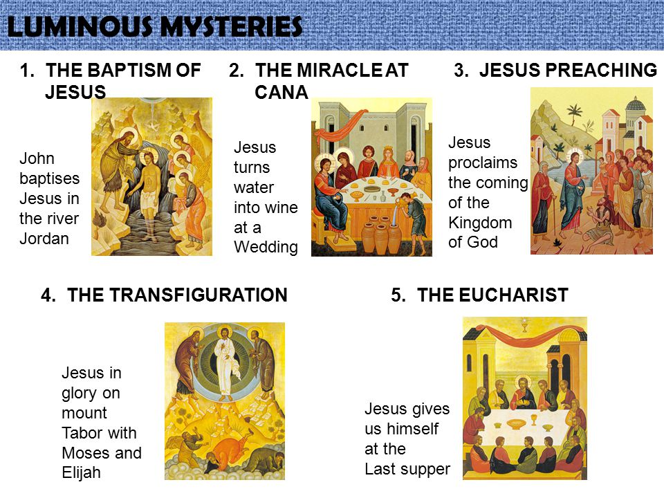 LUMINOUS MYSTERIES 1. THE BAPTISM OF JESUS 2. THE MIRACLE AT CANA