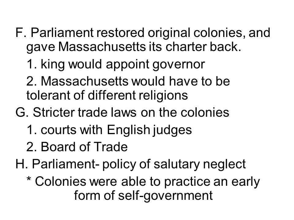 F. Parliament restored original colonies, and gave Massachusetts its charter back.