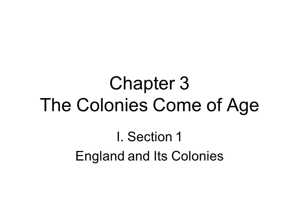 Chapter 3 The Colonies Come of Age
