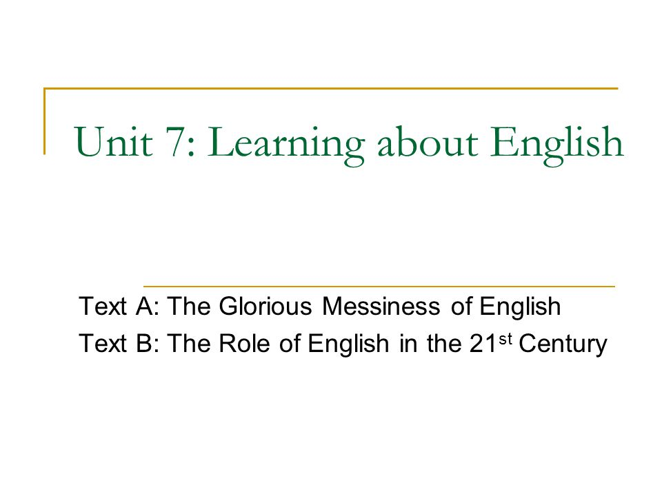 Unit 7: Learning about English