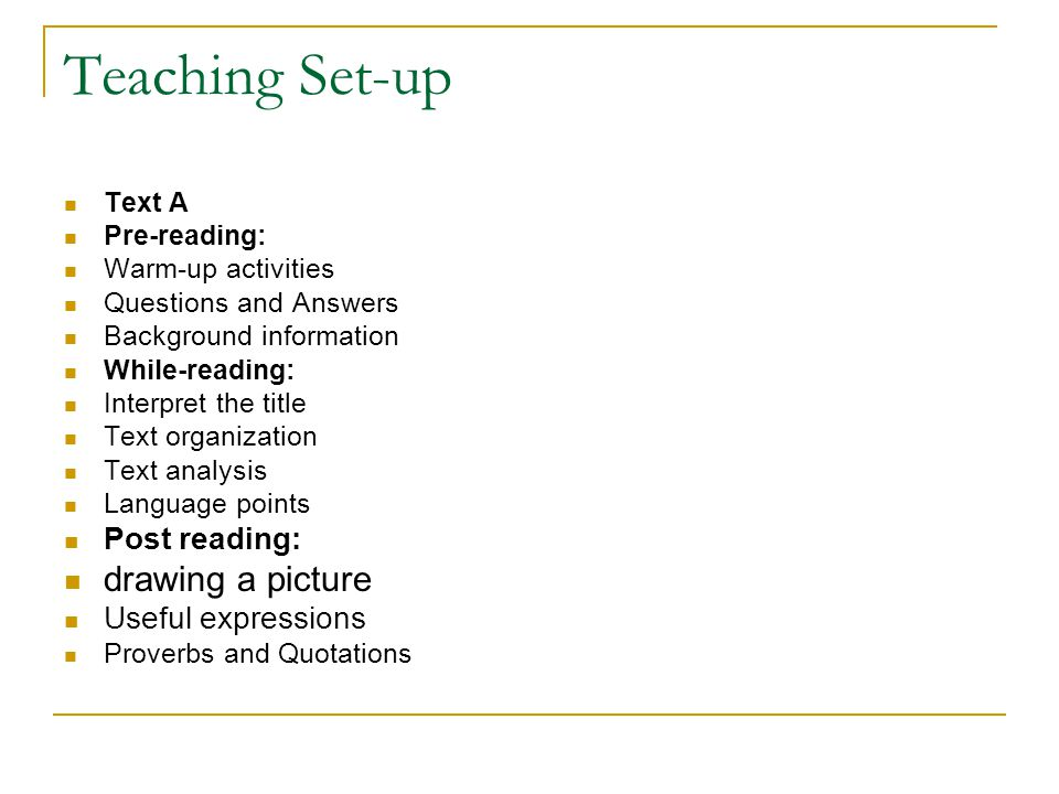 Teaching Set-up drawing a picture Post reading: Useful expressions