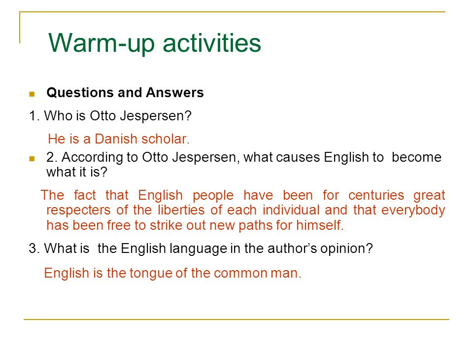 Warm-up activities Questions and Answers 1. Who is Otto Jespersen