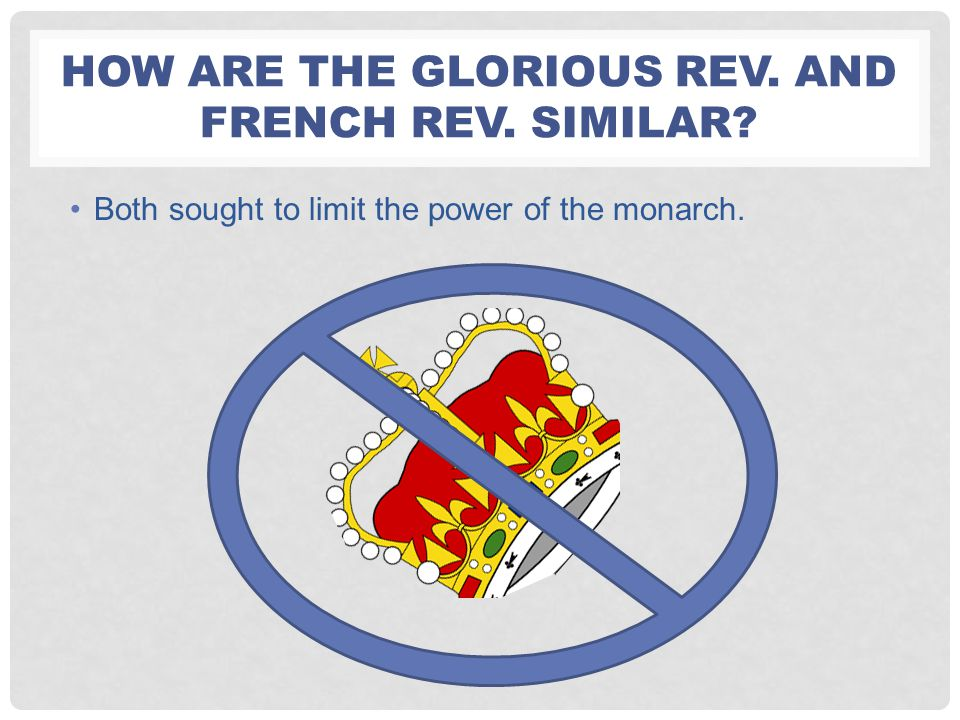 How are the Glorious rev. and French Rev. similar