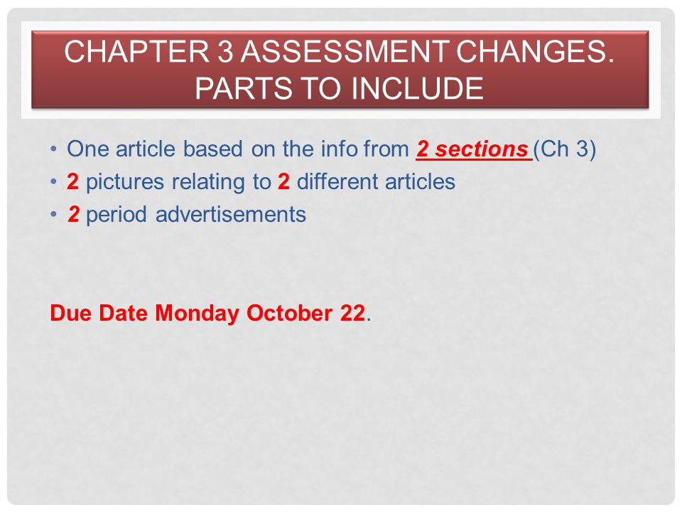 Chapter 3 Assessment Changes. Parts to include