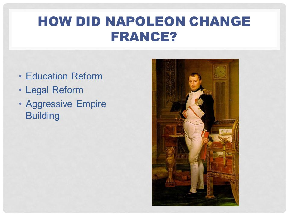 How did napoleon change France