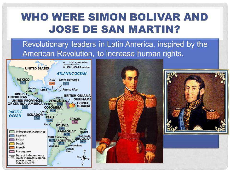 Who were Simon Bolivar and Jose de san Martin