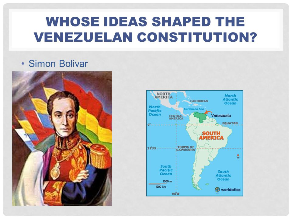 Whose Ideas shaped the Venezuelan constitution
