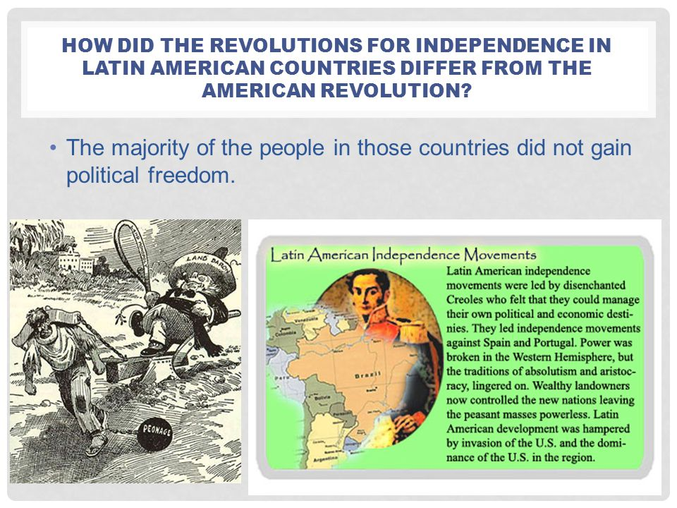 How did the revolutions for independence in Latin American countries differ from the American revolution