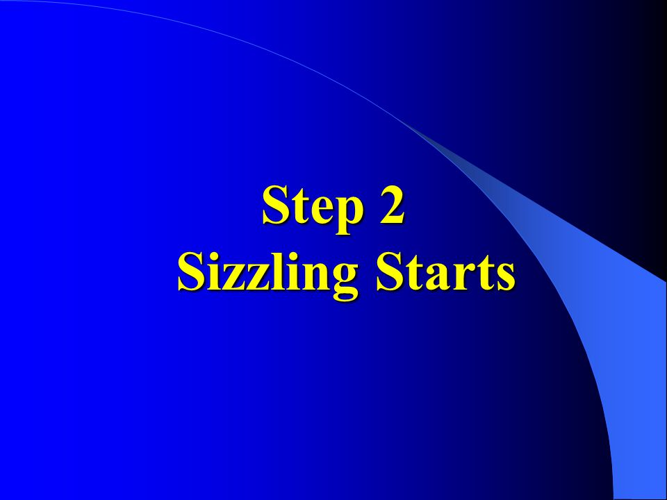 Step 2 Sizzling Starts
